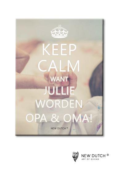 keep calm want jullie worden opa en oma | 861