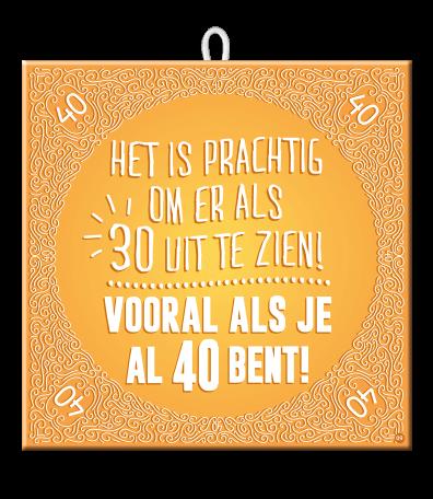 40 Jaar Spreuken Verjaardag.Slogan Tegel 40 Jaar