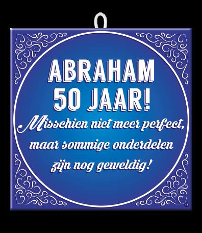 Magnifiek Abraham cadeau idee voor de 50 jarige man Slogan tegel Abraham 50 jaar &XZ35